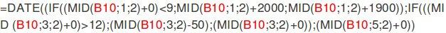 =DATE((IF((MID(B10;1;2)+0)<9;MID(B10;1;2)+2000;MID(B10;1;2)+1900));IF(((MID(B10;3;2)+0)>12);(MID(B10;3;2)-50);(MID(B10;3;2)+0));