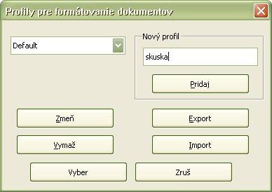 """Pracovné okno """"Profily pre formátovanie dokumentov"""""""